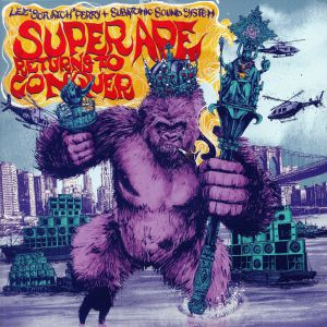 PERRY, Lee Scratch/SUBATOMIC SOUND SYSTEM - Super Ape Returns To Conquer