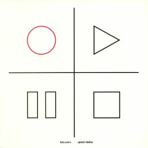 EVERS, Beta/HEINRICH MUELLER/SPATIAL RELATION - Split