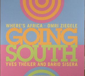 WHERE'S AFRICA/OMRI ZIEGELE/YVES THEILER/DARIO SISERA - Going South