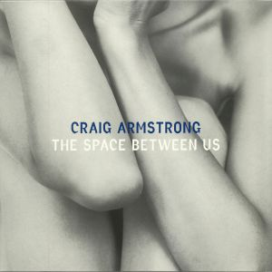 ARMSTRONG, Craig - The Space Between Us (remastered)