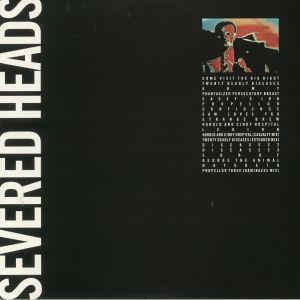 SEVERED HEADS - Come Visit The Big Bigot