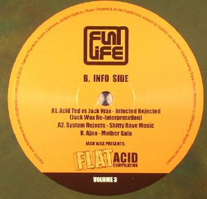ACID TED/JACK WAX/SYSTEM REJECTS/AJNA - Jack Wax Presents: Flat Acid Compilation Volume 3
