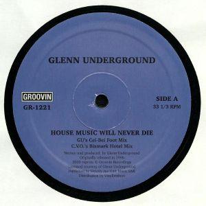 UNDERGROUND, Glenn - House Music Will Never Die