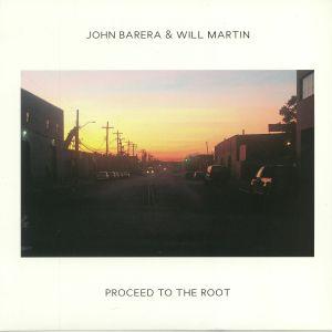 BARERA, John/WILL MARTIN - Proceed To The Root