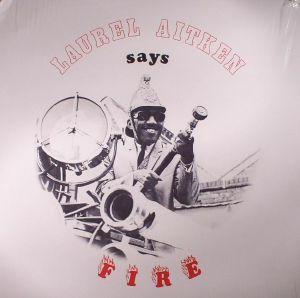 AITKEN, Laurel - Says Fire