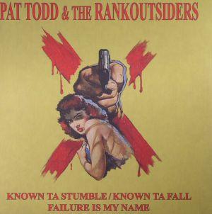 TODD, Pat & THE RANKOUTSIDERS - Known Ta Stumble/Known Ta Fall