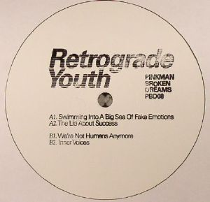 RETROGRADE YOUTH - We're Not Humans Anymore