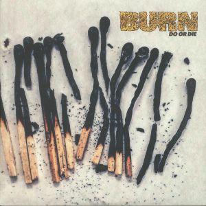 BURN - Do Or Die