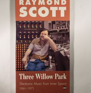 SCOTT, Raymond - Three Willow Park: Electronic Music From Inner Space 1961-1971