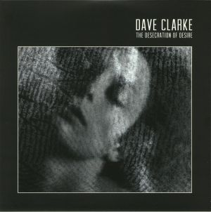 CLARKE, Dave - The Desecration Of Desire