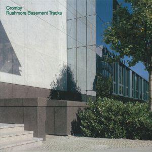 CROMBY - Rushmore Basement Tracks