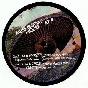 HECTOR, Karl/NICOLAS TOUNGA/VITO & DRUZZI/KAPOTE - Mushroom House EP 4