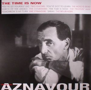 AZNAVOUR, Charles - The Time Is Now (reissue)