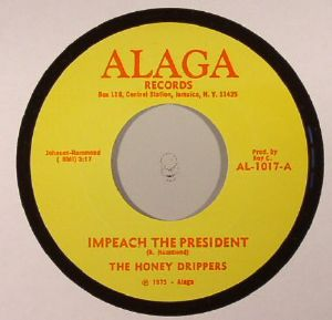 HONEY DRIPPERS, The - Impeach The President