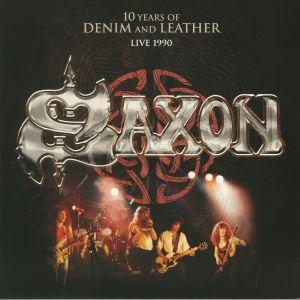 SAXON - 10 Years Of Denim & Leather: Live 1990