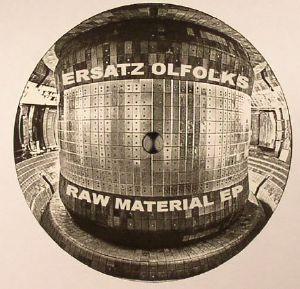 ERSATZ OLFOLKS - Raw Material EP