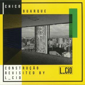 L CIO/CHICO BUARQUE - Construcao Revisited