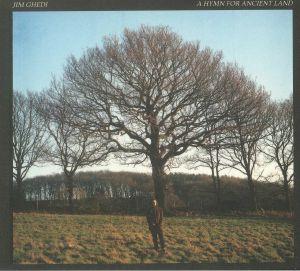 GHEDI, Jim - A Hymn For Ancient Land