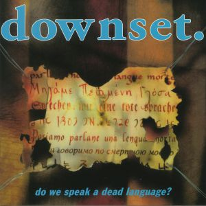 DOWNSET - Do We Speak A Dead Language (reissue)