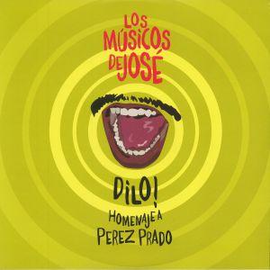LOS MUSICOS DE JOSE - Dilo! Homenaje A Perez Prado