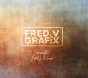 FRED V & GRAFIX - Cinematic Party Music