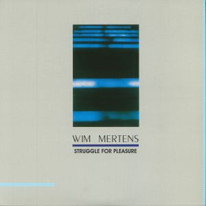 MERTENS, Wim - Struggle For Pleasure (reissue)
