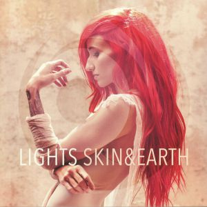 LIGHTS, The - Skin & Earth