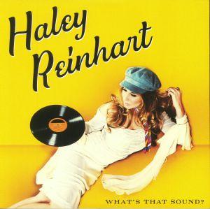 REINHART, Haley - What's That Sound?