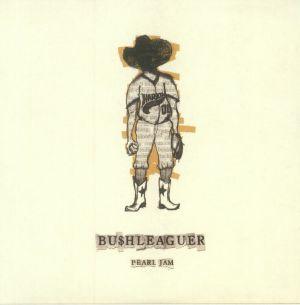 PEARL JAM - Bushleaguer (reissue)