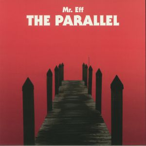 MR EFF - The Parallel