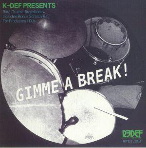 K DEF - Gimme A Break!