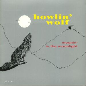 HOWLIN' WOLF - Moanin' In The Moonlight (reissue)
