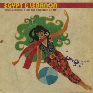 VARIOUS - Egypt & Lebanon: Cosmic Arabic Disco & Searing Dance Floor Bangers 1974-1985