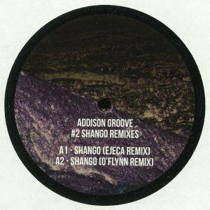 ADDISON GROOVE - #2 Shango Remixes