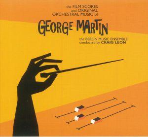 LEON, Craig/THE BERLIN MUSIC ENSEMBLE - The Film Scores & Original Orchestral Music Of George Martin