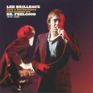 BRILLEAUX, Lee/DR FEELGOOD - Rock N Roll Gentleman: Eleven Recordings With Dr Feelgood 1975-1993