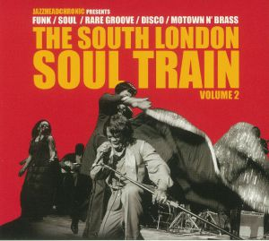 VARIOUS - The South London Soul Train Volume 2: Funk/Soul/Rare Groove/Disco/Motown N Brass
