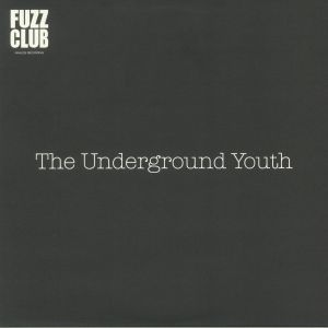 UNDERGROUND YOUTH, The - Fuzz Club Sessions