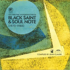 JEAN CLAUDE/VARIOUS - If Music Presents: You Need This: An Introduction To Black Saint & Soul Note 1975 -1985