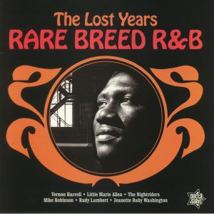 VARIOUS - Rare Breed R&B: The Lost Years