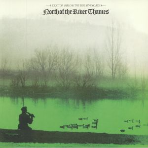 DOCTOR PABLO/THE DUB SYNDICATE - North Of The River Thames (reissue)