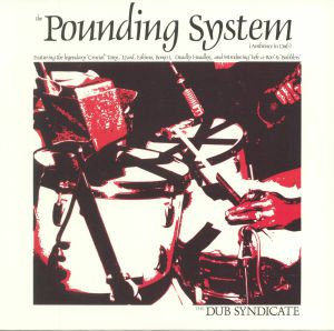 DUB SYNDICATE - The Pounding System (Ambience In Dub) (reissue)