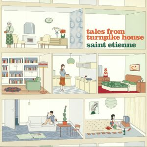 SAINT ETIENNE - Tales From Turnpike House (reissue)