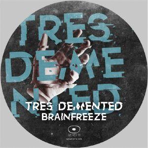TRES DEMENTED - Brainfreeze