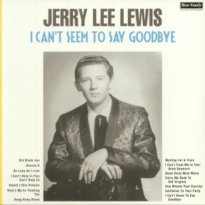 LEWIS, Jerry Lee - I Can't Seem To Say Goodbye