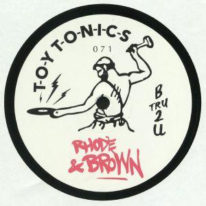 RHODE & BROWN - B Tru 2 U