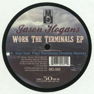 HOGANS, Jason - Work The Terminals EP