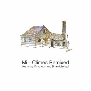 MI - Climes Remixed