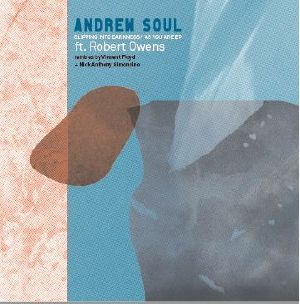 SOUL, Andrew  feat ROBERT OWENS - Slipping Into Darkness EP