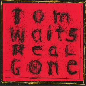 WAITS, Tom - Real Gone (remastered)